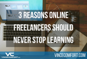 3 Reasons Online Freelancers Should Never Stop Learning