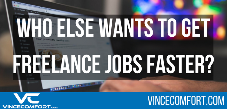 Who Else Wants to Get Freelance Jobs faster