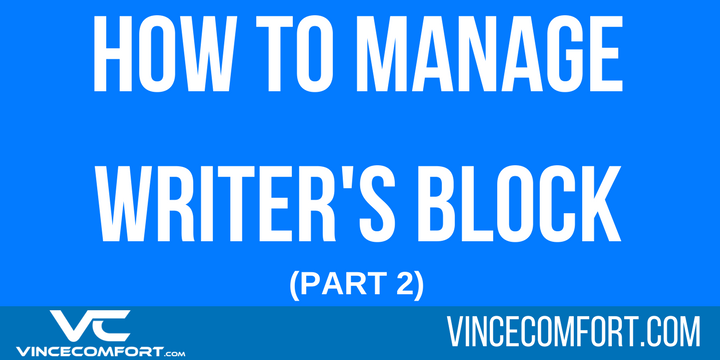 5 Tips on How Freelance Writers Can Manage Writer's Block (Part 2)