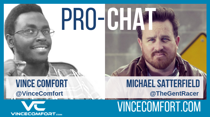 ProChat With Vince Comfort & Michael Satterfield