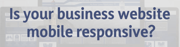 Is your business website mobile responsive web design