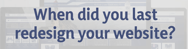 When did you last redesign your website
