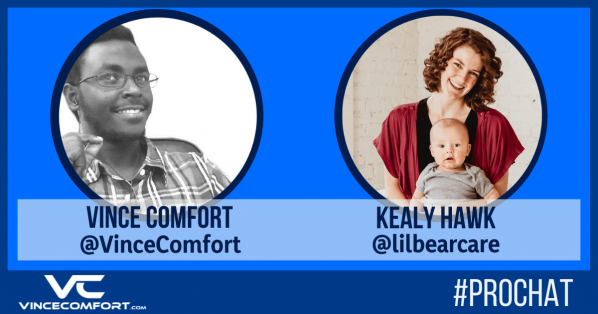 ProChat with Vince Comfort & Kealy Hawk