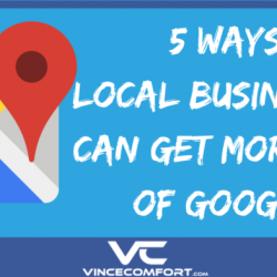 5 Ways Local Businesses Can Get More Out of Google