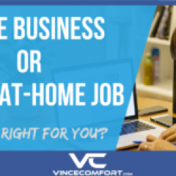 Home Business or Work-at-Home Job – Which Is Right for You?