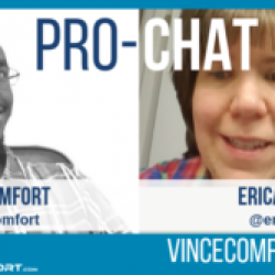 ProChat With Vince Comfort & Erica Martin