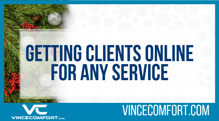 Getting cleints online Vince Comfort