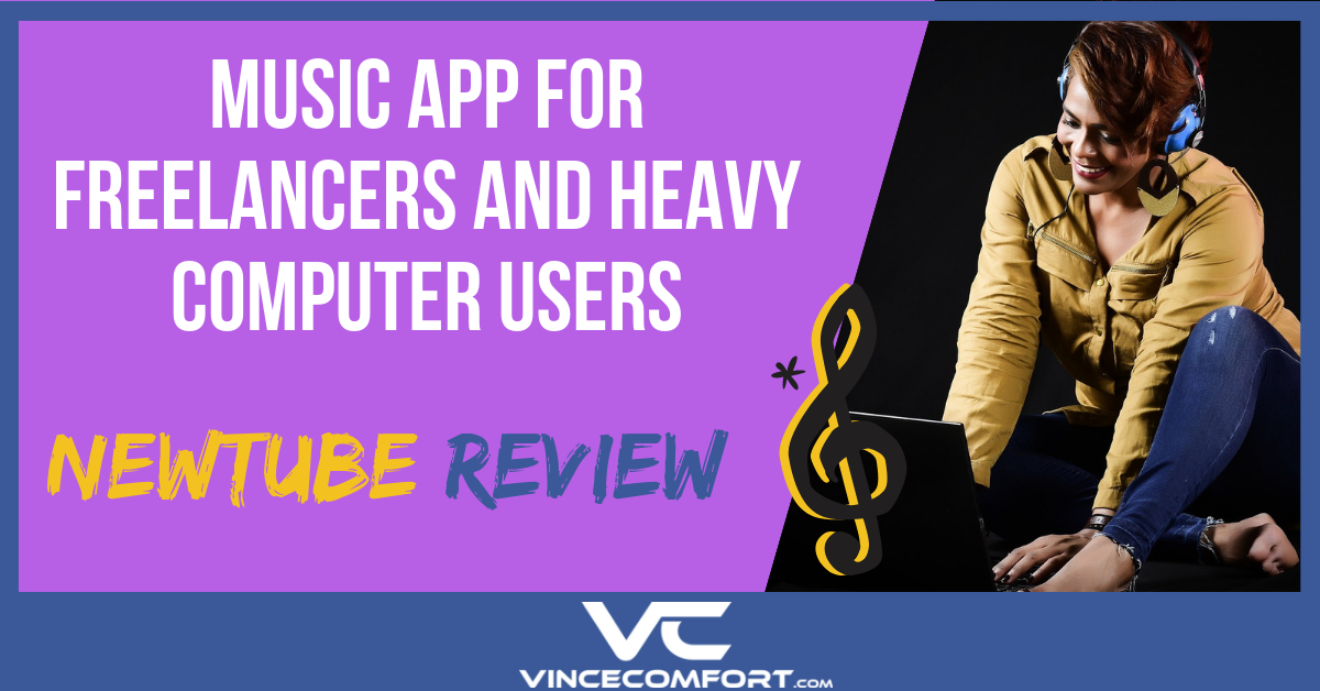 Music App for Freelancers and Heavy Computer Users NewTube Review